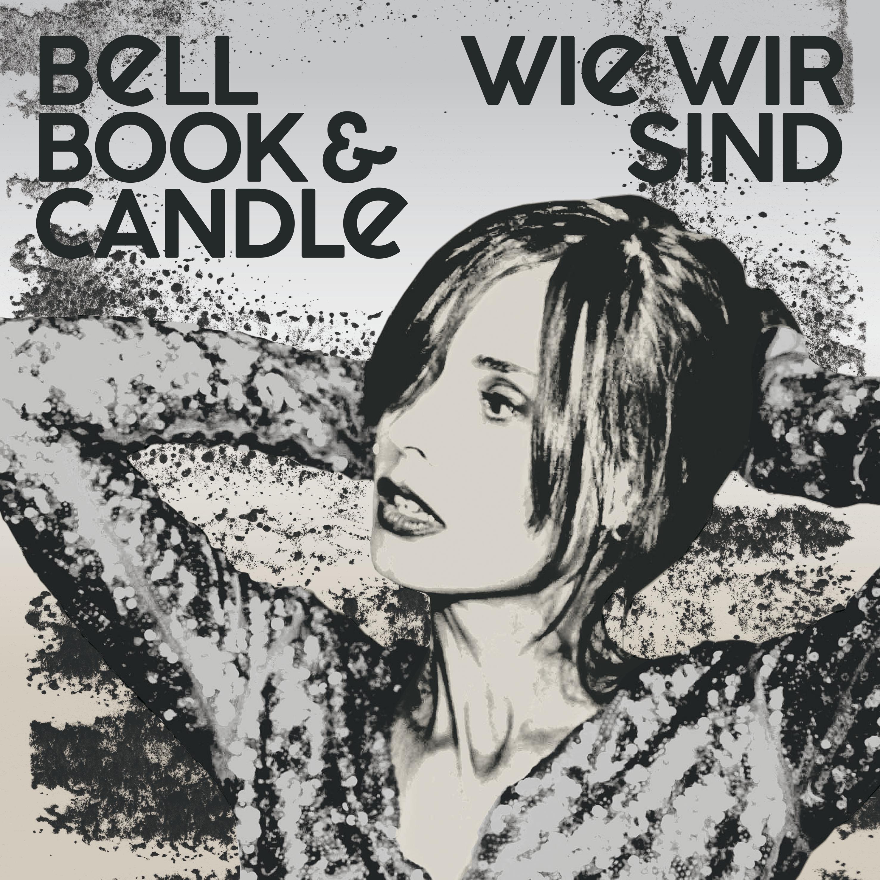 Bell, Book & Candle_Wie wir sind_Album